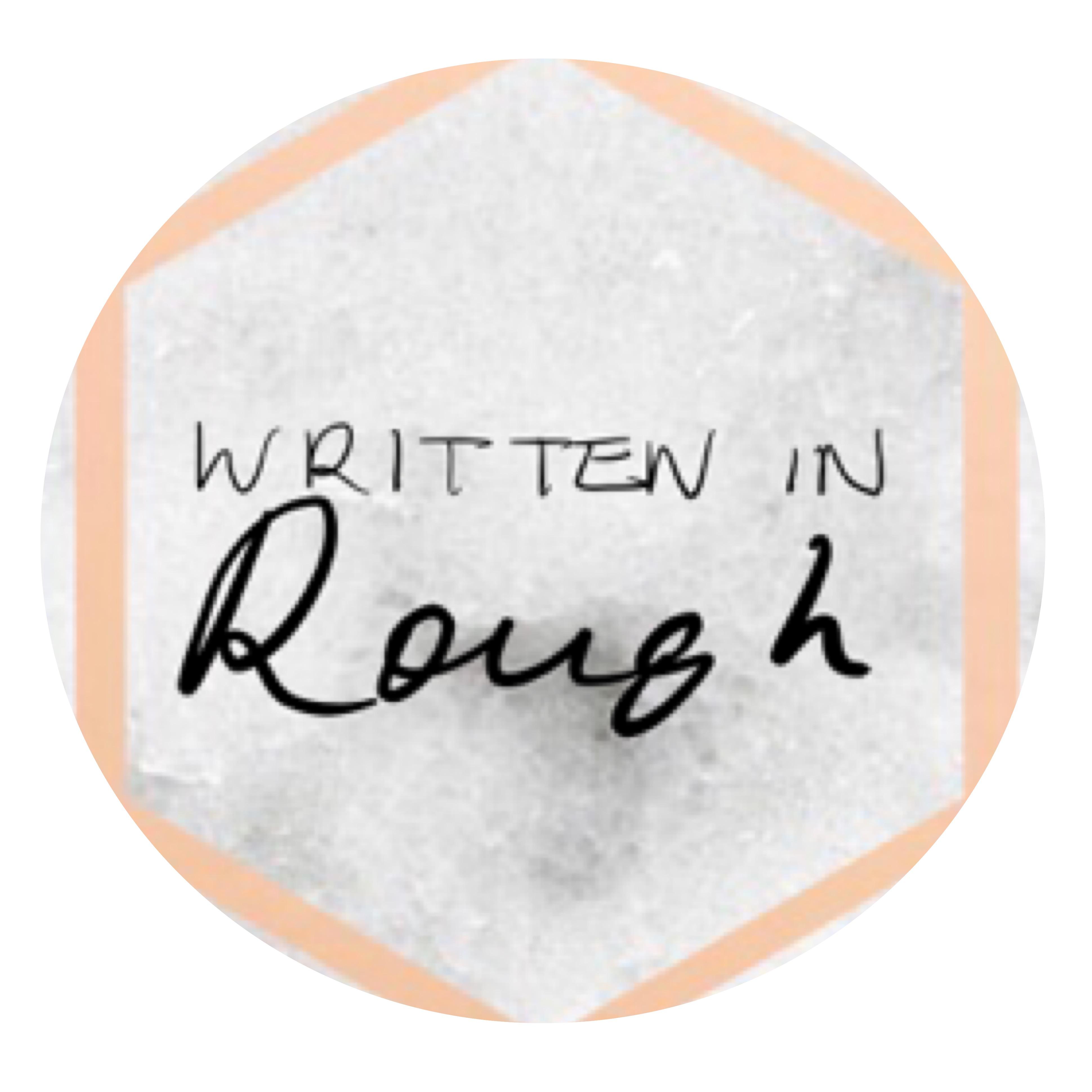 Written in rough